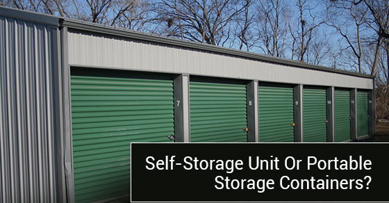 Self-Storage Unit Vs Portable Storage Container