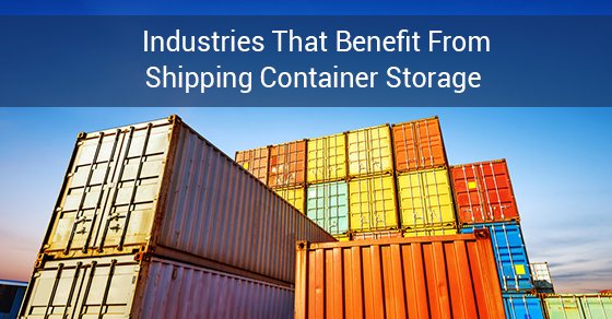 Industries That Benefit From Shipping Container Storage