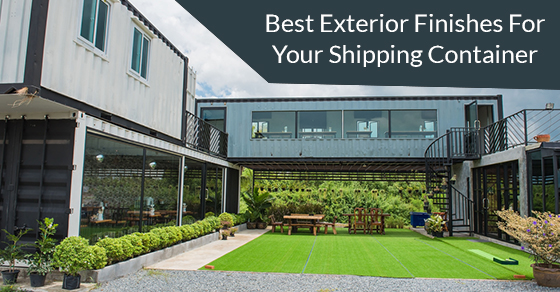 Four Best Exterior Finishes For Your Shipping Container Secure