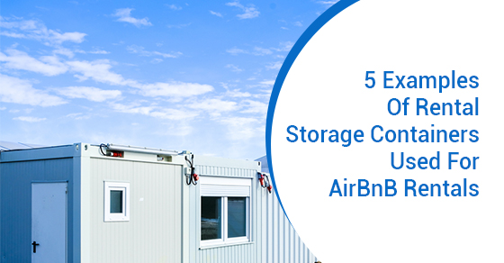 5 Examples Of Rental Storage Containers Used For Airbnb Rentals