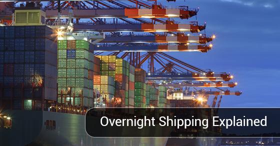 Overnight Shipping Explained