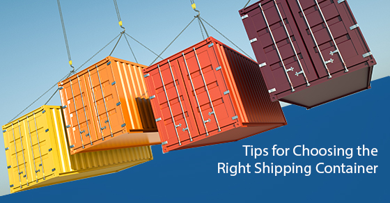 Choosing the right shipping container