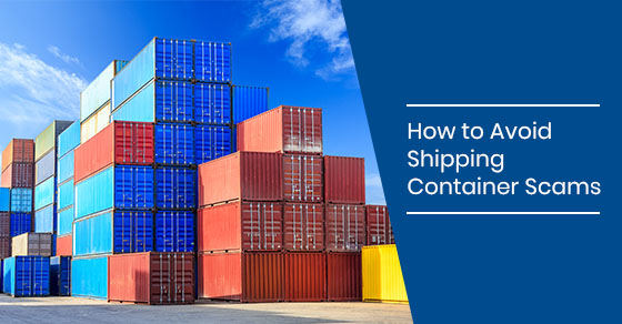 How to Avoid Shipping Container Scams