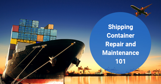 Repair and Maintenance tips for shipping containers